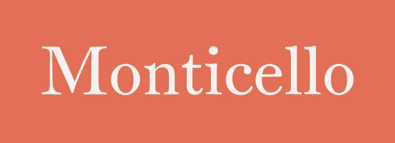 Monticello®
