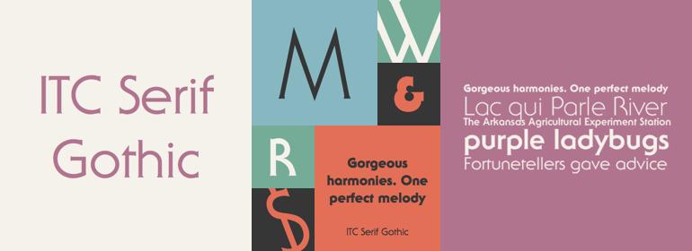 ITC Serif Gothic®