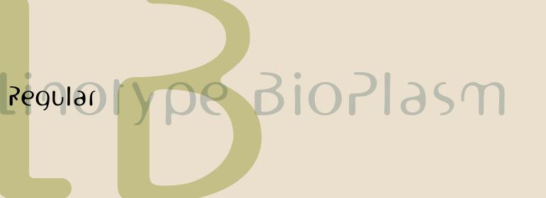 Linotype BioPlasm™